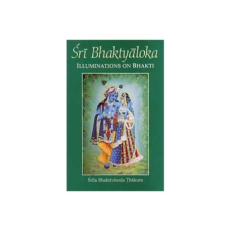 Sri Bhaktyaloka, Illuminations on Bhakti