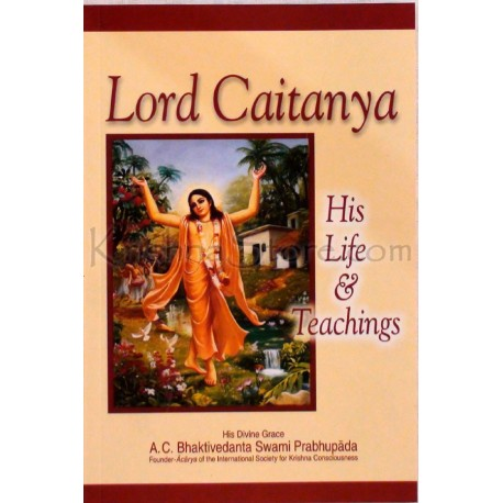 Lord Caitanya /His Life and Teaching