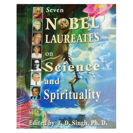 Seven Nobel Laureates on Science & Spirituality
