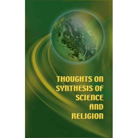 Thoughts on Synthesis of Science and Religion